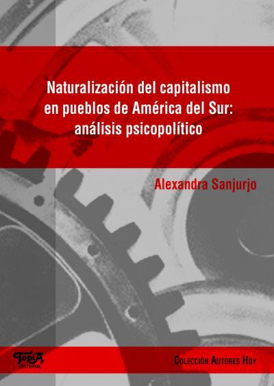 Tapa del libro Naturalización del capitalismo en pueblos de América del Sur: aná
