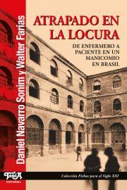 """Tapa del libro """"Atrapado en la locura"""" de Daniel Navarro Sonim y Walter Farías"""