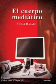 Tapa del libro El Cuerpo Mediático