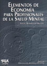 Tapa del libro: Elementos de Economía para Profesionales de la Salud Mental