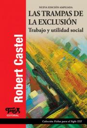 Tapa del libro Las trampas de la exclusión de Robert Castel