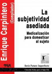 Tapa del Libro La subjetividad asediada.