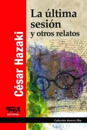 """Tapa del libro """"La última sesión y otros relatos"""" de César Hazaki"""