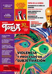Revista Topía #92 - Agosto/2021 - Violencia y procesos de subjetivación