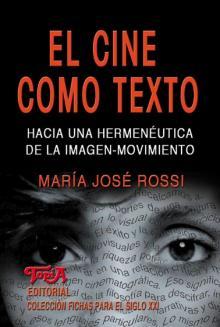 """Tapa del libro """"El cine como texto"""" de María José Rossi"""