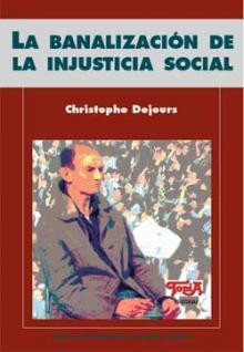 La banalización de la injusticia solcial