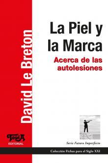 Tapa del libro: La Piel y la Marca (de David Le Breton)