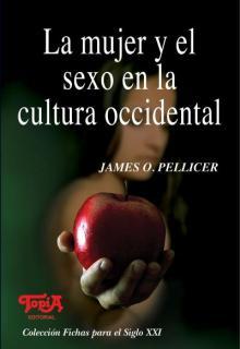 Tapa del libro: La mujer y el sexo en la cultura occidental de James O. Pelllice