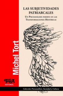 Tapa del libro Las Subjetividades Patriarcales de Michel Tort